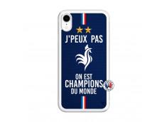 Coque iPhone XR Je Peux Pas On Est Les Champions Du Monde Translu