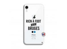 Coque iPhone XR Rien A Foot Allez Bruges