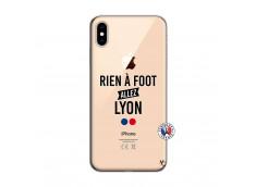 Coque iPhone XS MAX Rien A Foot Allez Lyon