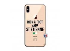 Coque iPhone XS MAX Rien A Foot Allez St Etienne