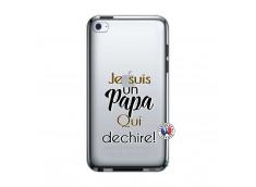 Coque iPod Touch 4 Je Suis Un Papa Qui Dechire