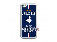 Coque iPod Touch 5/6 Je Peux Pas On Est Les Champions Du Monde Translu
