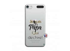 Coque iPod Touch 5/6 Je Suis Un Papa Qui Dechire