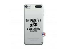 Coque iPod Touch 5/6 Oh Putain C Est L Heure De L Apero