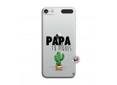 Coque iPod Touch 5/6 Papa Tu Piques