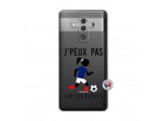 Coque Huawei Mate 10 PRO Je Peux Pas J Ai Les Bleues