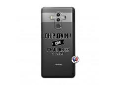 Coque Huawei Mate 10 PRO Oh Putain C Est L Heure De L Apero