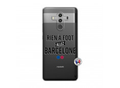 Coque Huawei Mate 10 PRO Rien A Foot Allez Barcelone