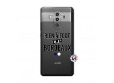 Coque Huawei Mate 10 PRO Rien A Foot Allez Bordeaux