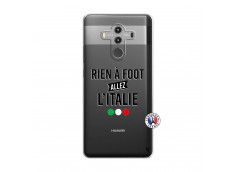 Coque Huawei Mate 10 PRO Rien A Foot Allez L'Italie