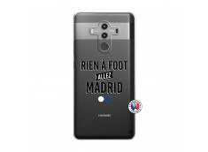Coque Huawei Mate 10 PRO Rien A Foot Allez Madrid