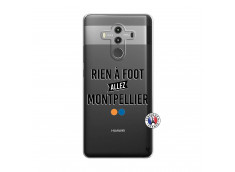 Coque Huawei Mate 10 PRO Rien A Foot Allez Montpellier