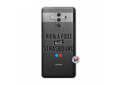 Coque Huawei Mate 10 PRO Rien A Foot Allez Strasbourg