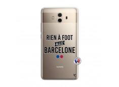 Coque Huawei Mate 10 Rien A Foot Allez Barcelone