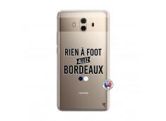 Coque Huawei Mate 10 Rien A Foot Allez Bordeaux