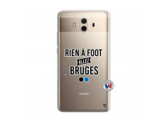 Coque Huawei Mate 10 Rien A Foot Allez Bruges