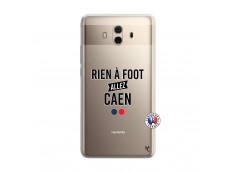 Coque Huawei Mate 10 Rien A Foot Allez Caen