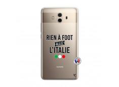 Coque Huawei Mate 10 Rien A Foot Allez L'Italie
