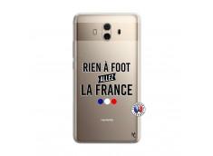 Coque Huawei Mate 10 Rien A Foot Allez La France