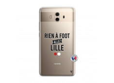 Coque Huawei Mate 10 Rien A Foot Allez Lille