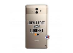 Coque Huawei Mate 10 Rien A Foot Allez Lorient