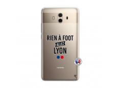 Coque Huawei Mate 10 Rien A Foot Allez Lyon