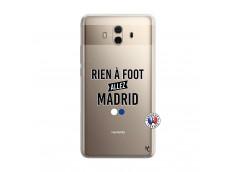 Coque Huawei Mate 10 Rien A Foot Allez Madrid