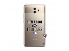 Coque Huawei Mate 10 Rien A Foot Allez Toulouse