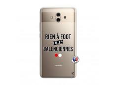Coque Huawei Mate 10 Rien A Foot Allez Valenciennes