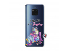 Coque Huawei Mate 20 PRO Je Peux Pas J Ai Shopping