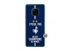 Coque Huawei Mate 20 PRO Je Peux Pas On Est Les Champions Du Monde Translu