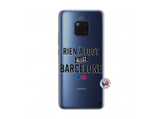 Coque Huawei Mate 20 PRO Rien A Foot Allez Barcelone