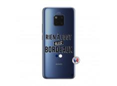 Coque Huawei Mate 20 PRO Rien A Foot Allez Bordeaux