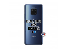 Coque Huawei Mate 20 PRO Rien A Foot Allez Bruges