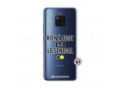 Coque Huawei Mate 20 PRO Rien A Foot Allez Le Senegal