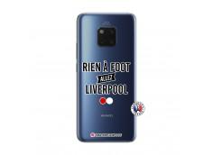 Coque Huawei Mate 20 PRO Rien A Foot Allez Liverpool