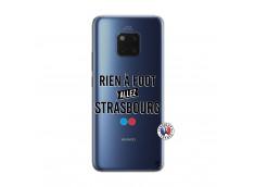 Coque Huawei Mate 20 PRO Rien A Foot Allez Strasbourg