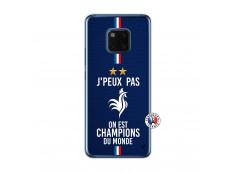 Coque Huawei Mate 20 Je Peux Pas On Est Les Champions Du Monde Translu