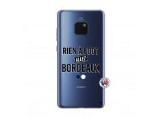 Coque Huawei Mate 20 Rien A Foot Allez Bordeaux