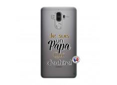 Coque Huawei Mate 9 Je Suis Un Papa Qui Dechire