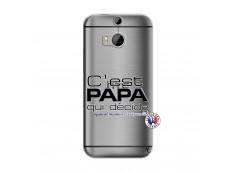 Coque HTC ONE M8 C'est Papa Qui Décide Quand Maman n'est pas là
