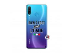 Coque Huawei P30 Lite Rien A Foot Allez L'Italie