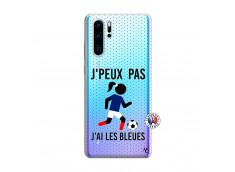 Coque Huawei P30 PRO Je Peux Pas J Ai Les Bleues Maillot
