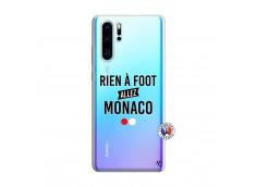 Coque Huawei P30 PRO Rien A Foot Allez Monaco