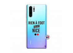 Coque Huawei P30 PRO Rien A Foot Allez Nice