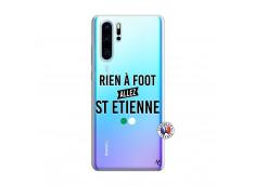Coque Huawei P30 PRO Rien A Foot Allez St Etienne