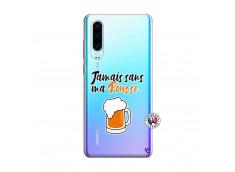 Coque Huawei P30 Jamais Sans Ma Rousse