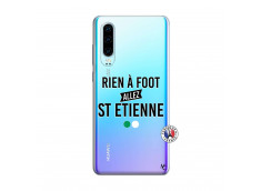 Coque Huawei P30 Rien A Foot Allez St Etienne