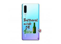 Coque Huawei P30 Tout Travail Merite Sa Biere