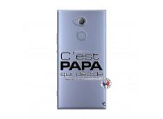 Coque Sony Xperia XA2 C'est Papa Qui Décide Quand Maman n'est pas là